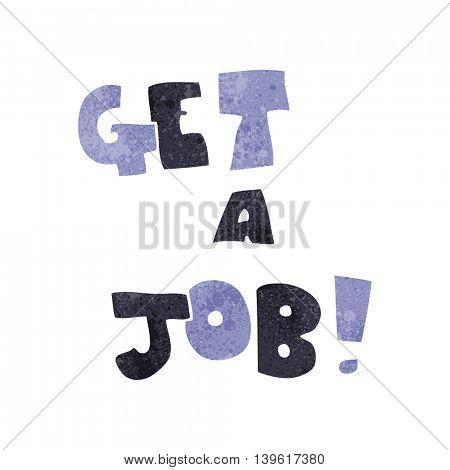 freehand retro cartoon Get A Job symbol