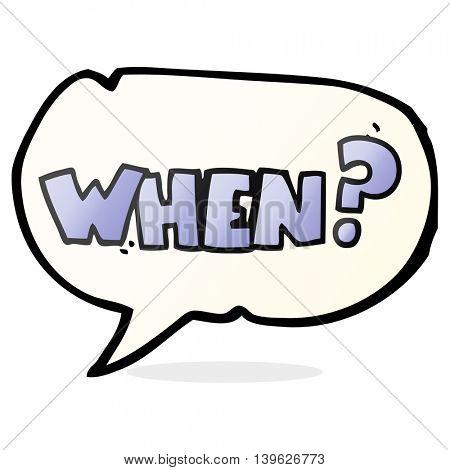 freehand drawn speech bubble cartoon when? word