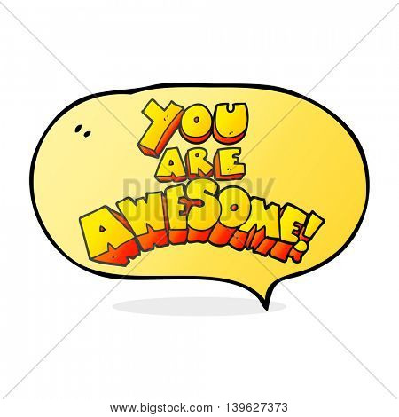you are awesome freehand drawn speech bubble cartoon sign