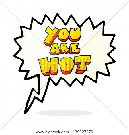 you are freehand drawn speech bubble cartoon sign