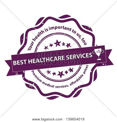 Best Healthcare services. Premium medical services, affordable prices. Grunge label / ribbon / sticker, also for print.