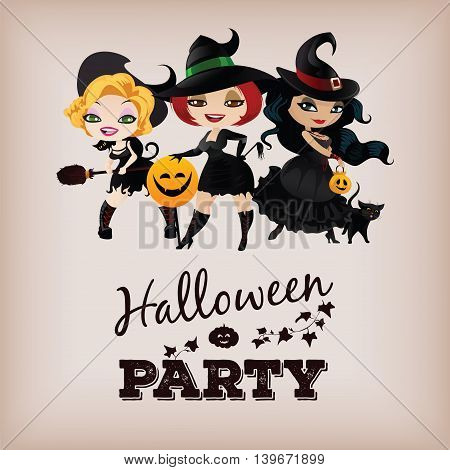 Poster design for Halloween party with three charming witches. Greeting card for Halloween.