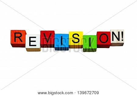 Revision - fun sign for school work, homework, revising skills, exams and tests - teaching and education - isolated on white background.