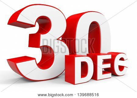 December 30. 3D Text On White Background.