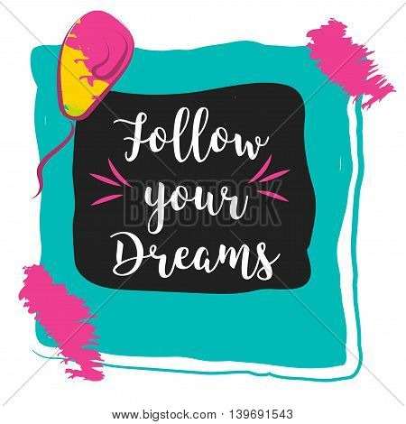 Follow your dreams typography poster. Concept image poster for wall art prints, mock up, home interior card, t-shirt