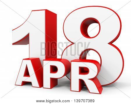 April 18. 3D Text On White Background.