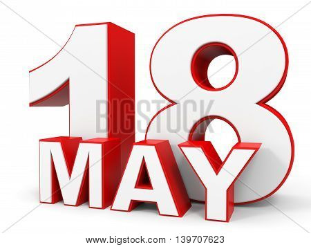 May 18. 3D Text On White Background.