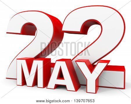May 22. 3D Text On White Background.