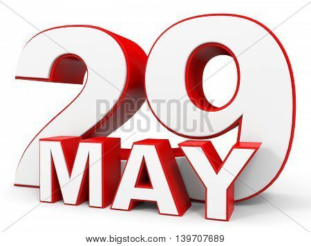 May 29. 3D Text On White Background.