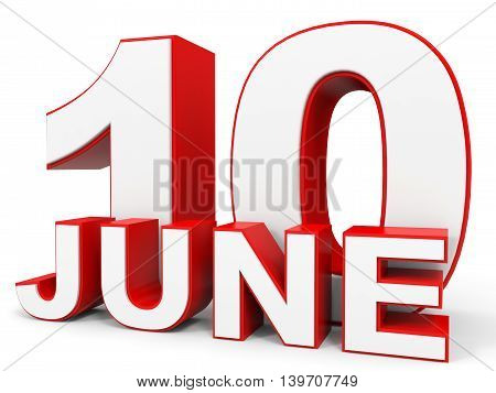 June 10. 3D Text On White Background.