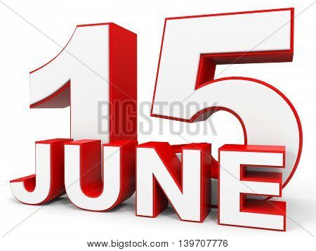 June 15. 3D Text On White Background.