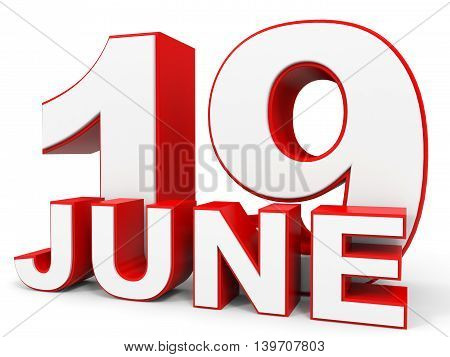 June 19. 3D Text On White Background.