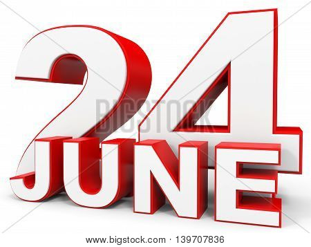 June 24. 3D Text On White Background.