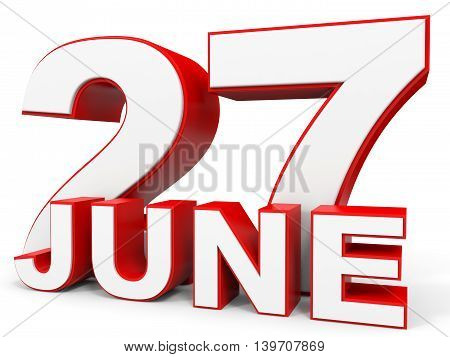 June 27. 3D Text On White Background.