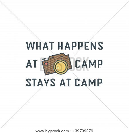 Camping logo design with typography and travel elements - old camera. Vector text - happens at camp stay at campsite. Retro flat colors. Nice for prints, tee design, web infographics.