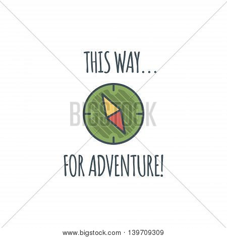 Camping vintage label with compass and typography quote - this way for adventure. Vector logo template. Hiking trail, backpacking symbols in retro flat colors. Nice for prints, tee design, apparel.