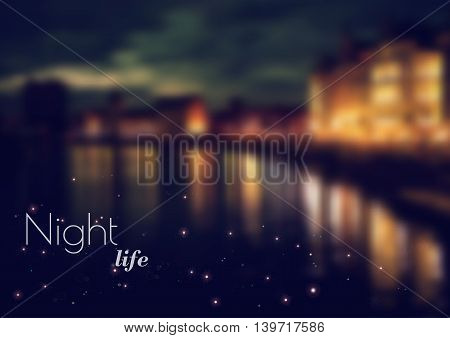 Blurred Night view of the town with lights. Night life - quote. Web site header or background. Vector