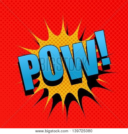 POW comic cartoon. Pop-art style. Vector illustration with blue title, yellow blot and red background with halftone effect. Template for web and mobile applications