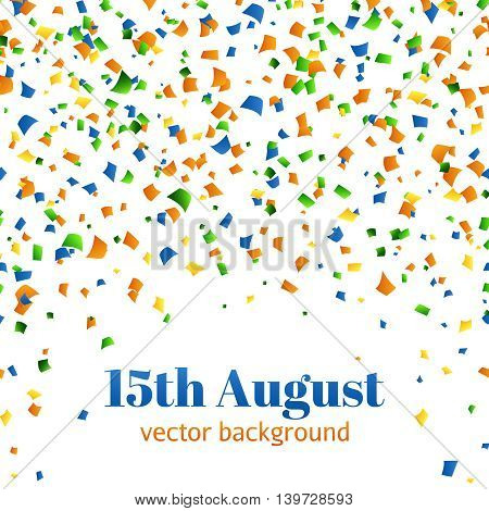 15th of August - Independence day celebration background. Blue, green and yellow confetti on white background. Vector illustration