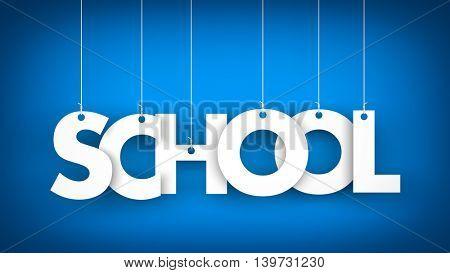 Word School hanging on ropes. Blue background. 3d illustration