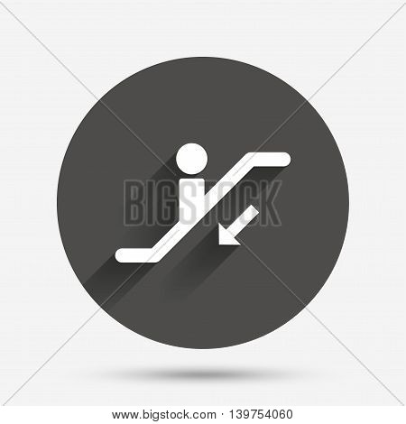 Escalator staircase icon. Elevator moving stairs down symbol. Circle flat button with shadow. Vector