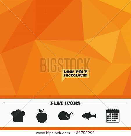 Triangular low poly orange background. Food icons. Apple fruit with leaf symbol. Chicken hen bird meat sign. Fish and Chef hat icons. Calendar flat icon. Vector