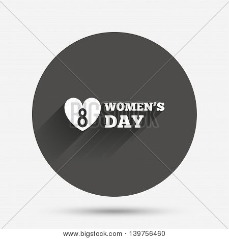 8 March Women's Day sign icon. Heart symbol. Circle flat button with shadow. Vector