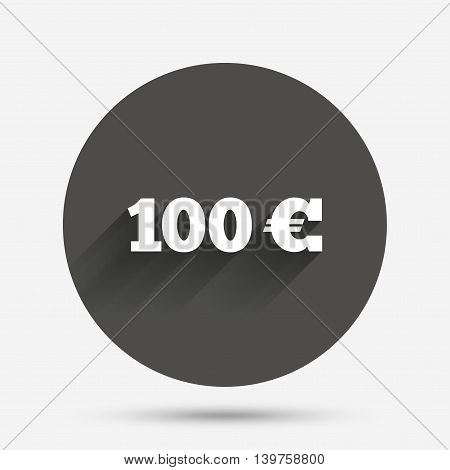 100 Euro sign icon. EUR currency symbol. Money label. Circle flat button with shadow. Vector