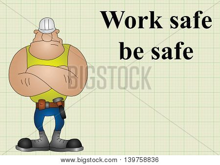 Construction work safe be safe on graph paper background with copy space for own text