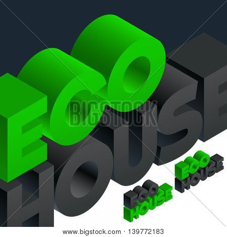 Vector sign with 3D volume letters. Three dimensional isometric text Eco house