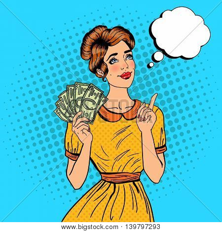 Young Beautiful Woman with Money Dreaming About how to Spend. Pop Art Vector illustration