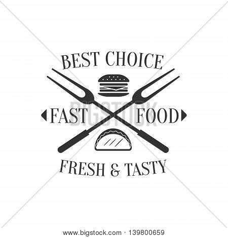 Best Choice Fast Food Logo Graphic Design. Black And White Emblem Vector Print