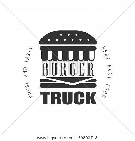 Fresh And Tasty Burger Food Truck Logo Graphic Design. Black And White Emblem Vector Print