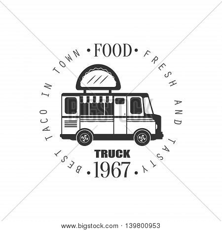 Taco Food Truck Logo Graphic Design. Black And White Emblem Vector Print