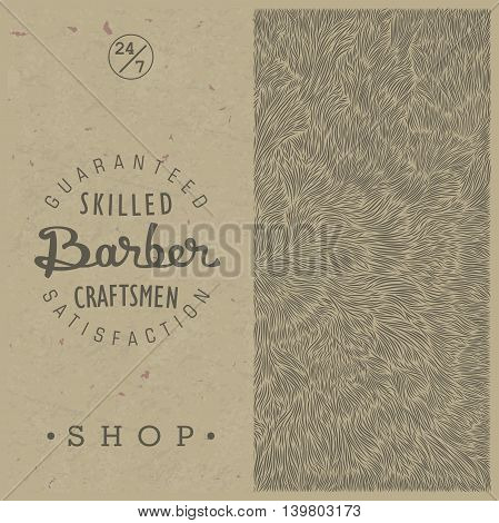 Stylish retro template for Barber Shop in old style on paper kraft texture. Vector illustration. Old school themed emblem and the unique shaggy backdrop.
