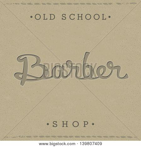 Stylish retro lettering for Barber Shop on paper kraft texture. Vector illustration. Old school themed emblem design.