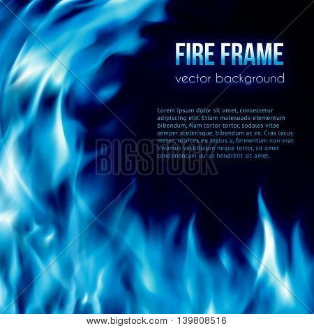 Abstract vector background with blue color burning fire flames frame and blank space for text. Fiery banner design template