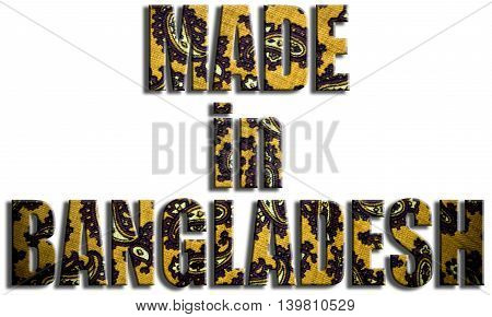 Made in Bangladesh. Fabric textured text. 3D Illustration.