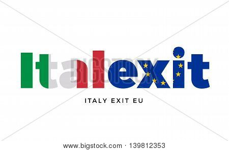 ITALEXIT - Italy exit from European Union on Referendum. Vector Isolated