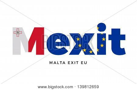 MEXIT - Malta exit from European Union on Referendum. Vector Isolated