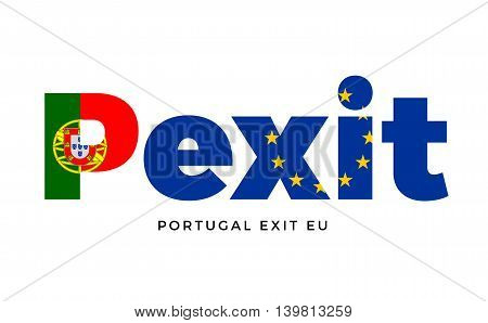 PEXIT - Portugal exit from European Union on Referendum. Vector Isolated