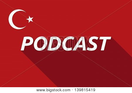Long Shadow Turkey Flag With    The Text Podcast