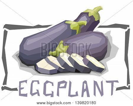 Vector simple illustration of eggplants with slices in angular cartoon style.
