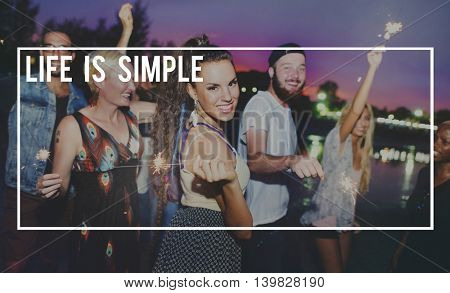 Life is Simple Lifestyle Happiness Concept