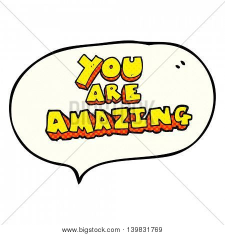 freehand drawn comic book speech bubble cartoon you are amazing text