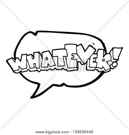 freehand drawn speech bubble cartoon Whatever! sign
