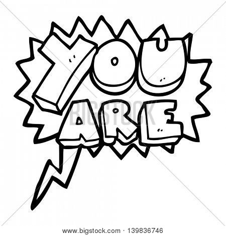 freehand drawn speech bubble cartoon you are text