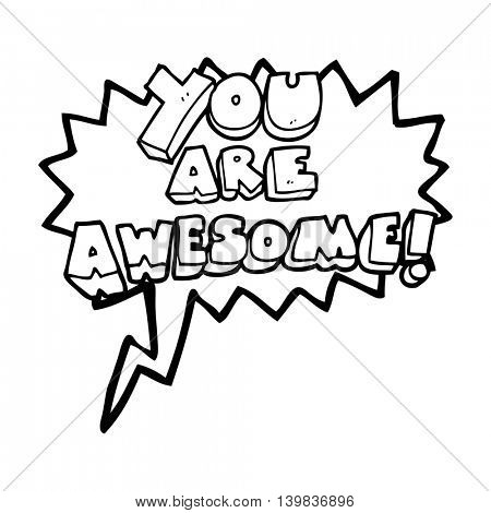 freehand drawn speech bubble cartoon you are awesome text