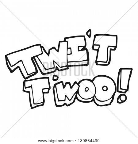 freehand drawn black and white cartoon twit two owl call text