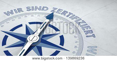 3d render of blue and gray compass pointed to the German phrase - wir sind zertifiziert (we are certificated) - for concept about certification of completion